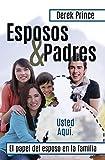 Esposos y Padres: El papel del esposo en la familia (Spanish Edition) by Derek Prince (2008-04-01)