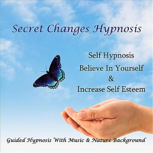 Self Hypnosis - Believe In You...