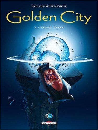 Golden City T09 L'énigme Banks de Daniel Pecqueur,Nicolas Malfin,Pierre Schelle (Avec la contribution de) ( 23 novembre 2011 )