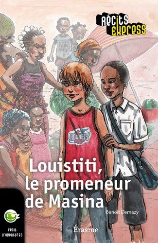 Louistiti, le promeneur de Masina: une histoire pour les enfants de 10 à 13 ans (Récits Express)