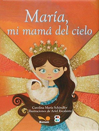 María mi mamá del cielo (LIBROS PARA NIÑOS)