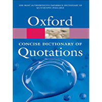 Concise Oxford Dictionary of Quotations (Oxford Quick Reference) (English Edition)
