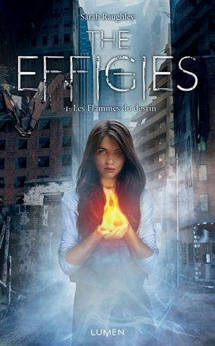 The Effigies - tome 1 Les flammes du destin (01)