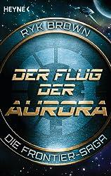 Der Flug der Aurora - Die Frontier-Saga (1): Roman