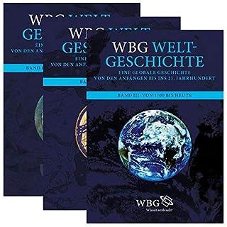 wbg Weltgeschichte: Eine globale Geschichte von den Anfängen bis ins 21. Jahrhundert