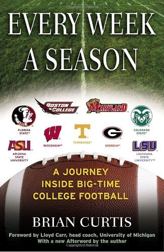 every-week-a-season-a-journey-inside-big-time-college-football-by-brian-curtis-2005-11-15