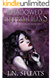 Shadowed Intentions (Opsona Journey Series Book 3)