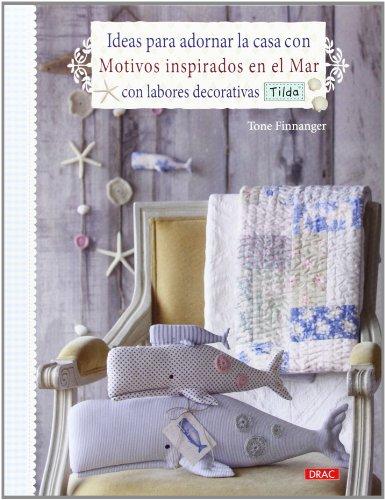 Ideas Para Decorar La Casa Con Motivos Inspirados En El Mar Con Tilda (El Libro De..) por Tone Finnanger