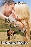 Never Give In: Mail Order Bride Romance