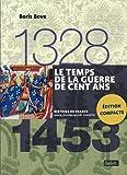 Le temps de la Guerre de Cent Ans 1328-1453