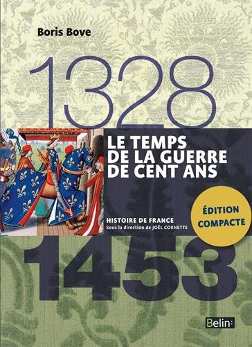 Le temps de la Guerre de Cent Ans 1328-1453 - Format compact