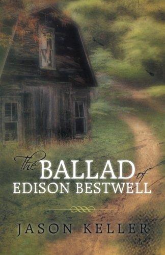 The Ballad of Edison Bestwell