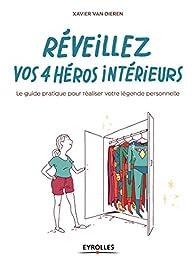 Réveillez vos 4 héros intérieurs par Xavier Van Dieren