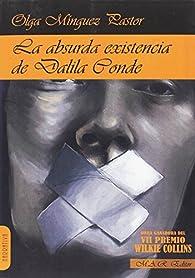 La absurda existencia de Dalila Conde par  Olga Mínguez Pastor