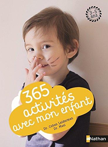 365 activités avec mon enfant par Dr Wendy Masi