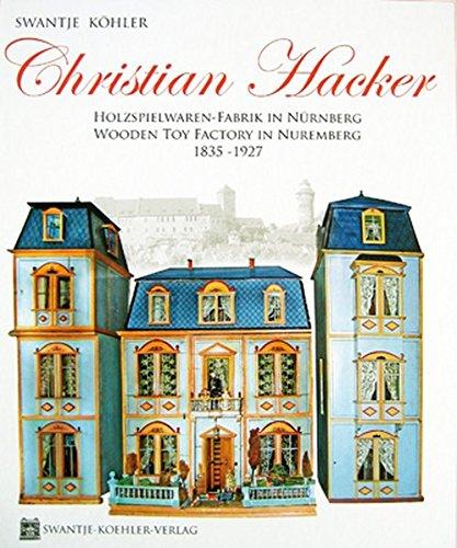 Christian Hacker - Holzspielwaren-Fabrik in Nürnberg/Wooden Toy Factory in Nuremberg - 1835-1927 Christian-spielzeug Für Kinder