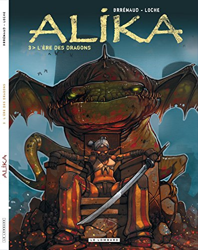 Alika - tome 3 - ERE DES DRAGONS