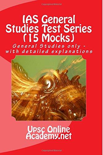IAS General Studies Test Series (15 Mocks): General Studies only - with detailed explanations