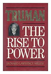 Truman: The Rise to Power by Richard Lawrence Miller (1986-02-03)