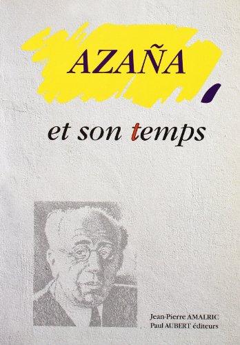 Azaña et son temps (Collection de la Casa de Velázquez)