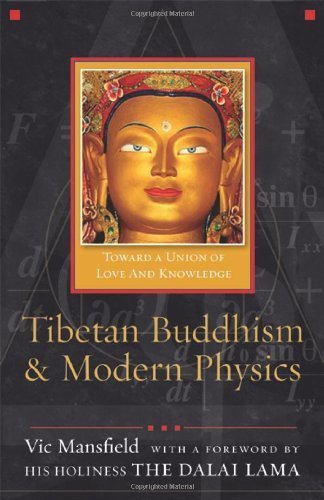 Tibetan Buddhism and Modern Physics: Toward a Union of Love and Knowledge by Vic Mansfield (2008-03-01)