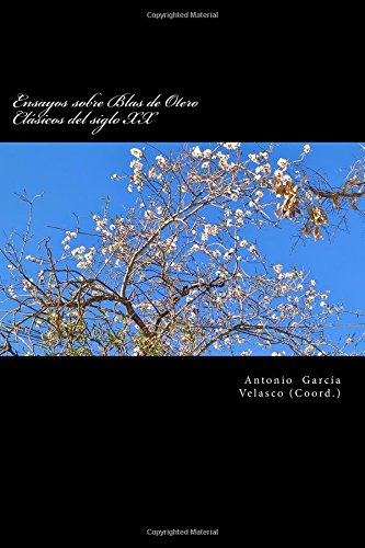 Ensayos sobre Blas de Otero: Clásicos del siglo XX: Volume 2