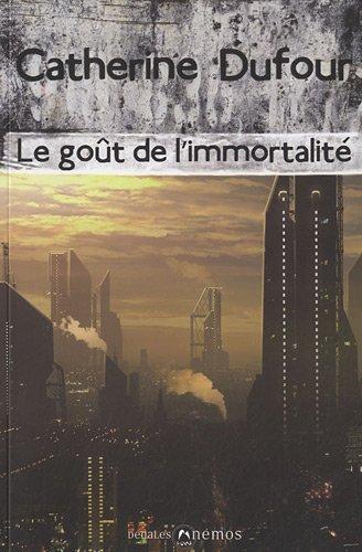 Le goût de l'immortalité