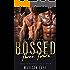 Bossed Three Times: A Dark MFMM Romance