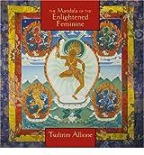 [Mandala of the Enlightened Feminine: Awaken the Wisdom of the Five Dakinis [ MANDALA OF THE ENLIGHTENED FEMININE: AWAKEN THE WISDOM OF THE FIVE DAKINIS ] By Allione, Tsultrim ( Author )Apr-01-2003 Compact Disc