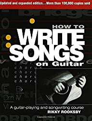 How To Write Songs On Guitar - Revised by Rikky Rooksby (2009-05-01)