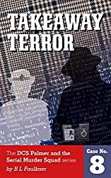 TAKEAWAY TERROR: The DCS Palmer and the Serial Murder Squad series. Case No.8