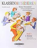 Klasse Percussion! - Band 1: 2. Stimme / Schlagzeug-Gruppenunterricht mit der Rhythmussprache Talking Rhythm / Bongos/Timbales, Kleine Trommel/Tom Tom