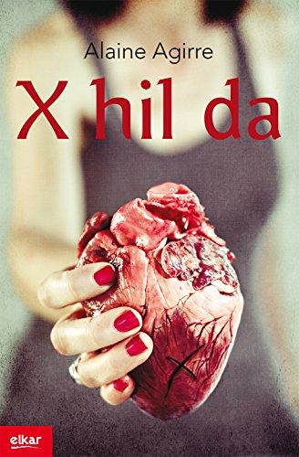 X hil da (Literatura Book 337) (Basque Edition) por Alaine Agirre Garmendia