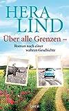 'Über alle Grenzen: Roman nach einer...' von 'Hera Lind'