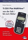 TI-30X Plus MultiView von der Sek I bis zum Abitur: Mit ausführlichen Beispielen und Übungsaufgaben.