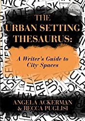 The Urban Setting Thesaurus: A Writer's Guide to City Spaces by Angela Ackerman (2016-05-22)