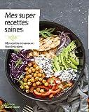 Repas sains : 80 recettes bien-être...