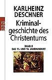 Kriminalgeschichte des Christentums 8: Das 15. und 16. Jahrhundert: Vom Exil der Päpste in Avignon bis zum Augsburger Religionsfrieden - Karlheinz Deschner