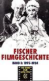 Fischer Filmgeschichte: Von den Anfängen bis zum etablierten Medium 1895-1924