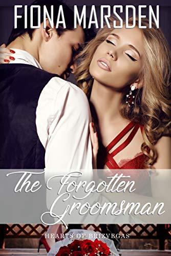 The Forgotten Groomsman (Hearts of Brizvegas Book 4) (English Edition)