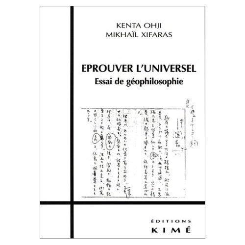 Eprouver l'universel - Essai de géophilosophie