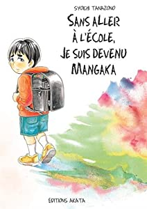 Sans aller à l'école, je suis devenu mangaka Edition simple One-shot