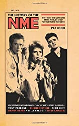 The History of the NME: High Times and Low Lives at the World's Most Famous Music Magazine by Pat Long (2012-02-22)