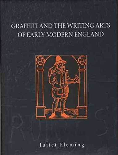 [(Graffiti and the Writing Arts of Early Modern England)] [By (author) Juliet Fleming] published on (April, 2009) par Juliet Fleming