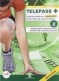 Telepass +. Tomo A: Organizzazione, gestione e sistema contabile. Per le Scuole superiori. Con espansione online