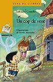 Un cop de vent (Llibres Infantils I Juvenils - Sopa De Llibres. Sèrie Groga)