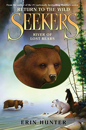 Seekers: Return to the Wild #3: River of Lost Bears by Erin Hunter (2013-01-08)