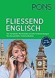PONS Fließend Englisch sprechen: Der komplette Wortschatz und alle Redewendungen für eine perfekte Kommunikation - SONDERAUSGABE