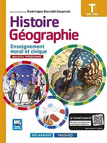 Histoire Géographie Enseignement moral et civique (EMC) Tle Bac Pro (édition 2016) - Manuel élève