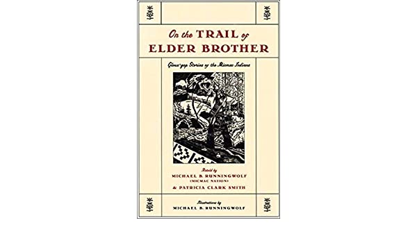 Glous Gap Stories Of The Micmac Indians On the Trail of Elder Brother